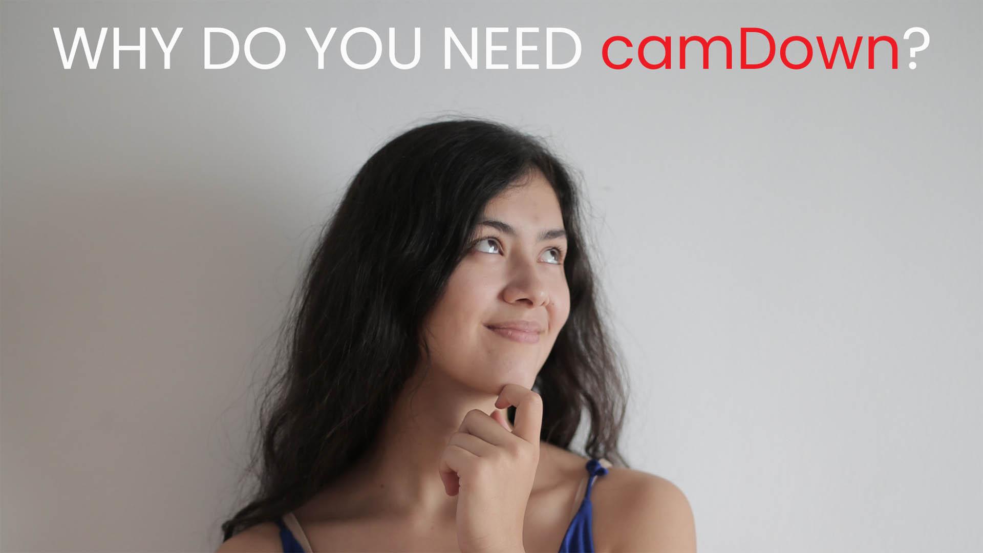 why do you need camDown
